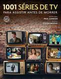 Livro - 1001 séries de TV para assistir antes de morrer