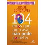 Livro 104 Erros que um Casal não Pode Cometer - Josué Gonçalves - Mensagem para todos