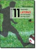 Livro - 11 Maiores Laterais Do Futebol Brasileiro, Os - Eco - contexto