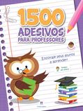 Livro - 1500 adesivos - Encoraje seus alunos a aprender!