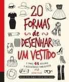 Livro - 20 formas de desenhar um vestido e mais 44 roupas