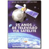 Livro - 25 Anos De Televisao Via Satelite - Edipromo