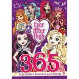 Livro 365 Atividades e Desenhos Para Colorir Ever After High - Ciranda cultural