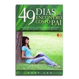 Livro 49 Dias de Encontro com o Pai  Eddy Leo - Editora mic (ministério igreja em células)