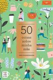 Livro - 50 coisas sobre minha mãe