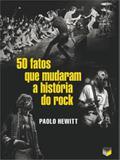Livro - 50 fatos que mudaram a história do rock