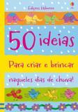 Livro - 50 ideias para criar e brincar naqueles dias de chuva