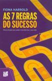 Livro - 7 Regras Do Sucesso, As - Dicas Simples Que Podem Transformar A Sua Vida - Snr - senac rj