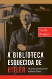 Livro - A biblioteca esquecida de Hitler