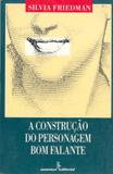 Livro - A construção do personagem bom falante