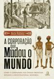 Livro - A corporação que mudou o mundo