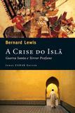Livro - A crise do Islã - Guerra santa e terror profano