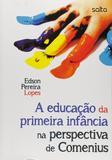 Livro - A Educação Da Primeira Infância Na Perspectiva De Comenius