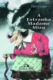 Livro - A estranha madame Mizu