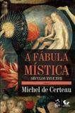 Livro - A Fábula Mística Volume I - Século XVI e XVII