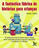Livro - A fantástica fábrica de histórias para crianças