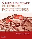 Livro - A forma da cidade de origem portuguesa