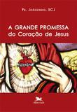 Livro - A grande promessa do coração de Jesus