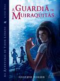 Livro - A Guardiã de Muiraquitas