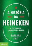 Livro - A história da Heineken - A cerveja que conquistou o mundo