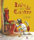 Livro - A história de Inês de Castro - e a Dama Lourinha que depois de morta virou rainha
