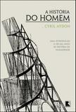 Livro - A história do homem: Uma introdução a 150 mil anos de história da humanidade