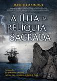 Livro - A ilha da relíquia sagrada - Um Segredo Que Pode Abalar a Fé Cristã e Pôr em Risco a Existência da Igreja de Roma