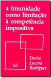 Livro - A imunidade como limitação à competência impositiva - 1 ed./1995