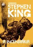 Livro - A incendiária – Coleção Biblioteca Stephen King