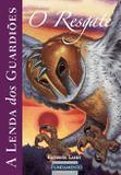 Livro - A Lenda Dos Guardiões 03 - O Resgate