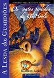 Livro - A Lenda Dos Guardiões - Os Contos Perdidos De Ga Hoole