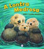 Livro - A lontra medrosa