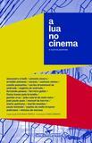 Livro - A LUA NO CINEMA E OUTROS POEMAS