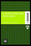 Livro - A matriz africana no mundo