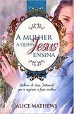 Livro - A mulher a quem Jesus ensina