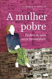 Livro - A mulher pobre - Profeta de uma nova humanidade