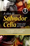 Livro - A Obra de Salvador Celia - Empatia, Utopia e Saúde Mental das Crianças