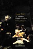 Livro - A paixão transformada