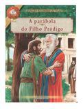 Livro - A Parábola do Filho Pródigo - Coleção Exemplos de Vida - Lumen