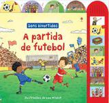Livro - A partida de futebol : Sons divertidos