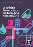 Livro - A Prática Farmacêutica na Farmácia Comunitária