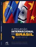 Livro - A projeção internacional do Brasil 1930-2012
