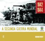 Livro - A Segunda Guerra Mundial, 1942-1944