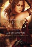 Livro - A Senhora do Lago - The Witcher - A saga do bruxo Geralt de Rívia -Livro 7 - Vol. 1