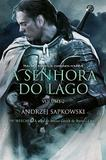 Livro - A Senhora do Lago - The Witcher - A saga do bruxo Geralt de Rívia - Livro 7 - Vol. 2