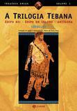Livro - A trilogia tebana - Édipo Rei, Édipo em Colono, Antígona