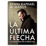 Livro a Última Flecha  Erwin McManus - Editora chara