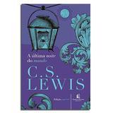Livro A Última Noite Do Mundo  C. S. Lewis - Editora thomas nelson