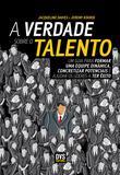 Livro - A Verdade Sobre o Talento