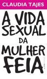 Livro - A vida sexual da mulher feia